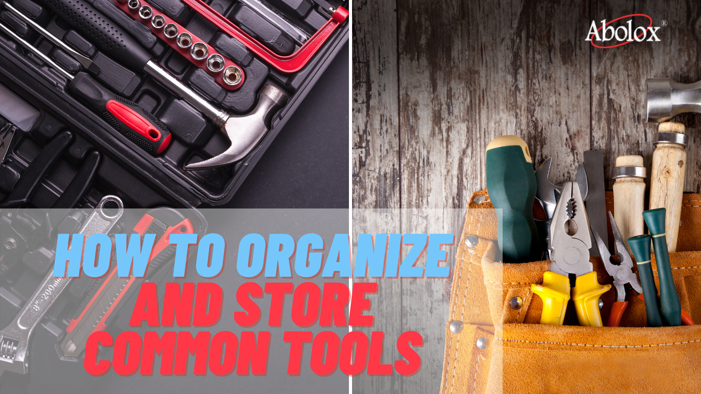 How to Organize and Store Common Tools