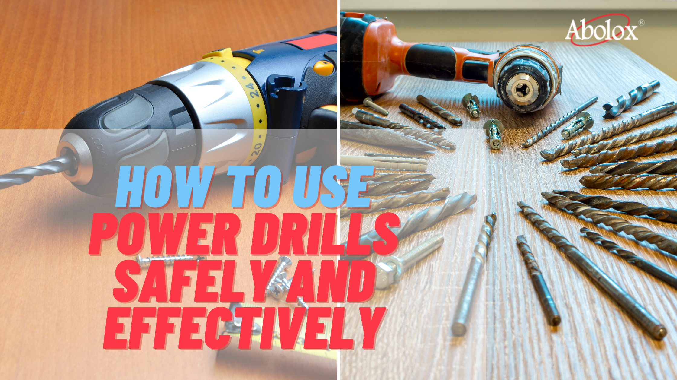 How to Use Power Drills Safely and Effectively
